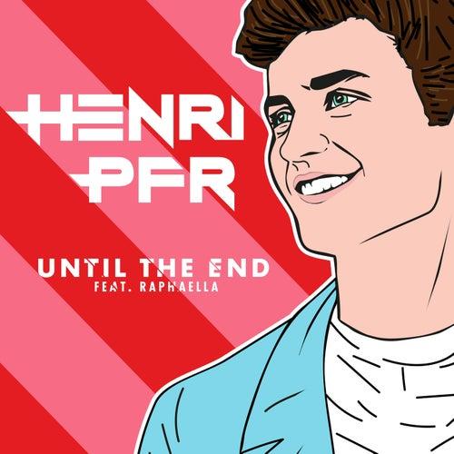 Until The End de Henri Pfr