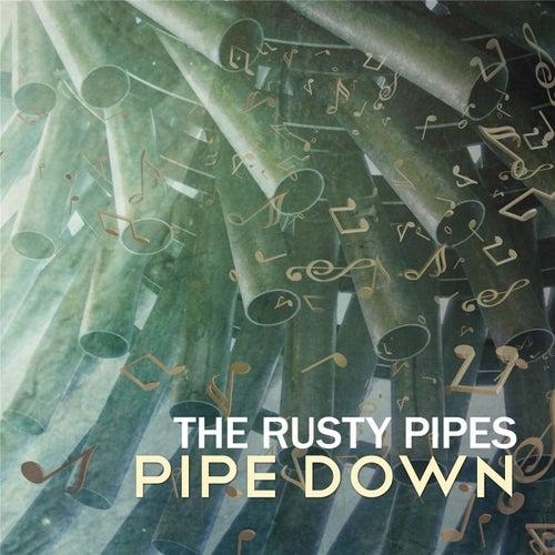 Pipe Down di The Rusty Pipes