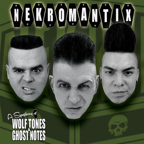 A Symphony of Wolf Tones & Ghost Notes by Nekromantix