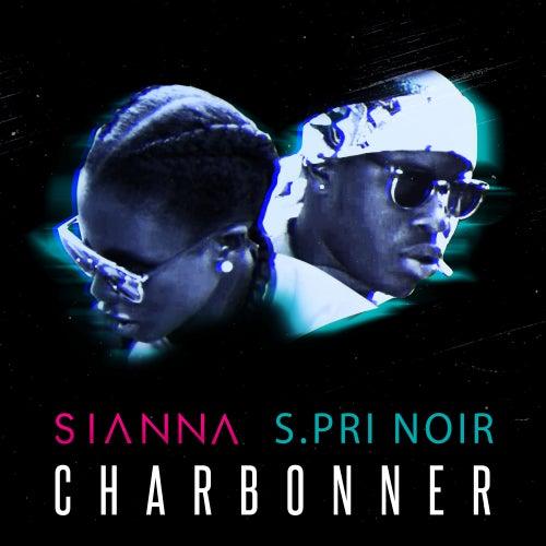 Charbonner (feat. S.Pri Noir) de Sianna