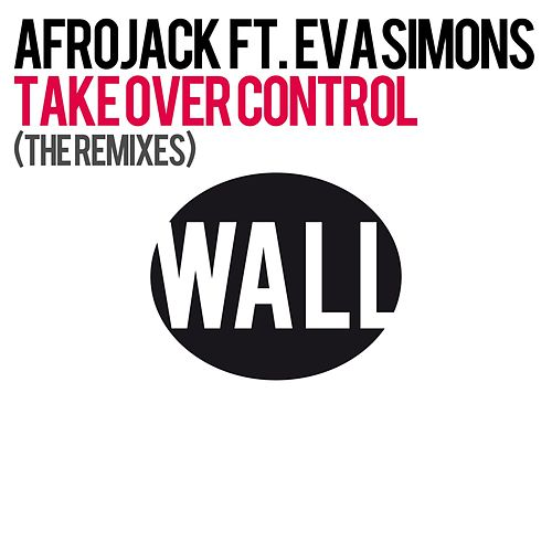 Take Over Control (The Remixes) by Afrojack