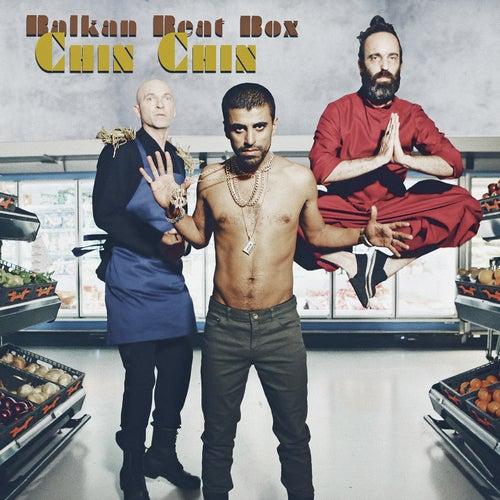 Chin Chin de Balkan Beat Box