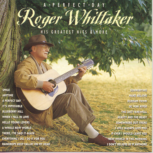 A Perfect Day: His Greatest Hits &... de Roger Whittaker