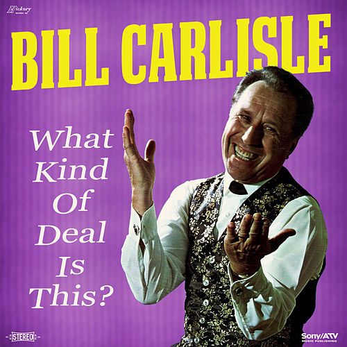 What Kind of Deal Is This by Bill Carlisle