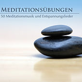 Meditationsübungen - 50 Meditationsmusik und Entspannungslieder by Various Artists