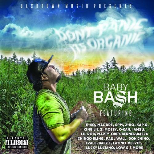 Don't Panic It's Organic von Baby Bash