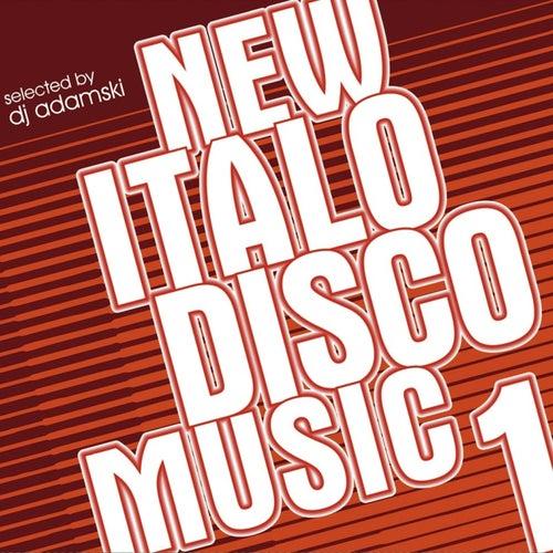 New Italo Disco Music 1 (Selected by DJ Adamski) von Various Artists