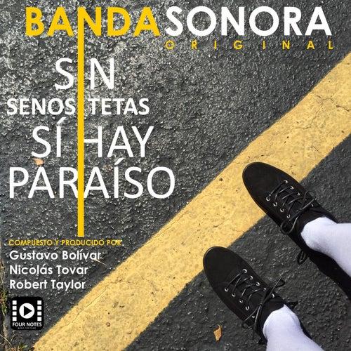 Sin Tetas Sí Hay Paraíso / Sin Senos Sí Hay Paraíso (Banda Sonora Original) de Various Artists