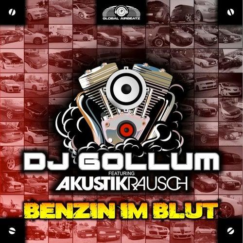 Benzin im Blut von DJ Gollum