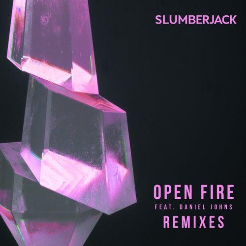 Open Fire (feat. Daniel Johns) (Remixes) by Slumberjack