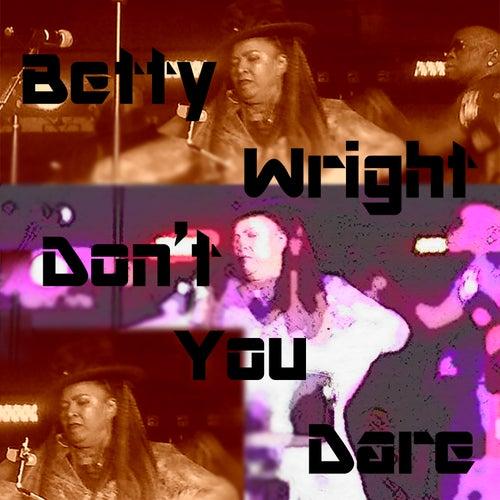Don't You Dare de Betty Wright