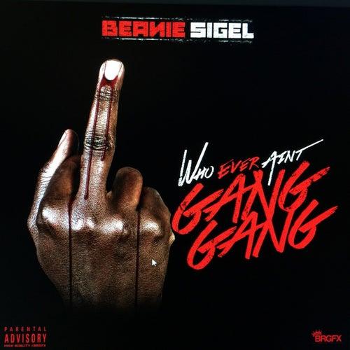 Gang Gang von Beanie Sigel