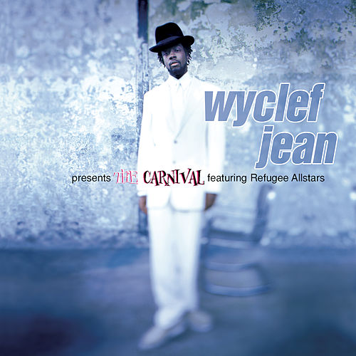 Wyclef Jean presents The Carnival featuring Refugee Allstars de Wyclef Jean