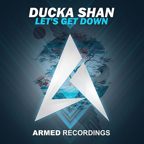 Let's Get Down by Ducka Shan