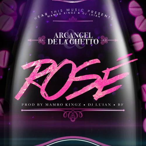 Rosè (feat. Mambo Kingz, DJ Luian & Bf) de Arcangel & De La Ghetto