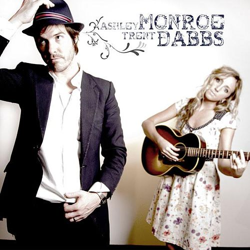 Ashley Monroe and Trent Dabbs by Ashley Monroe