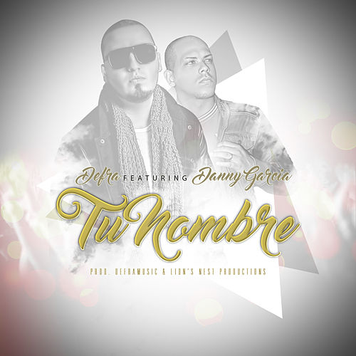 Tu Nombre (feat. Danny Garcia) - Single de Defra