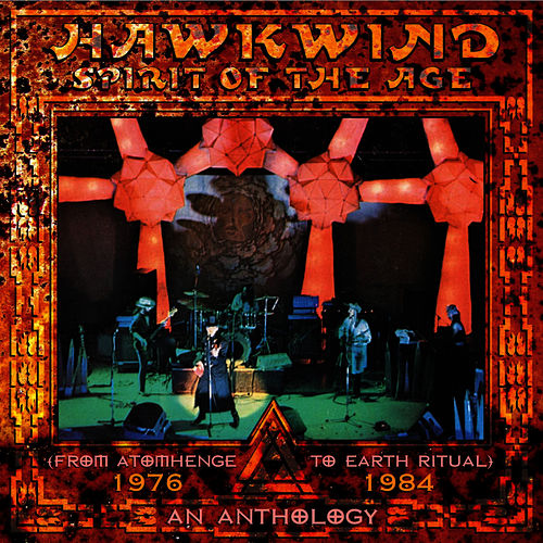 Spirit of the Age - An Anthology 1976-1984 by Hawkwind