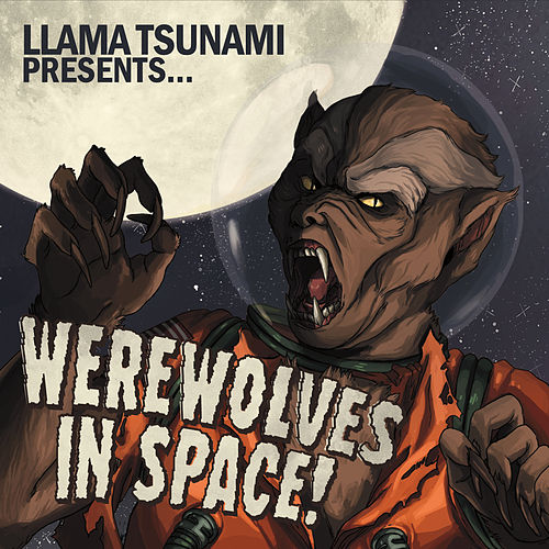 Werewolves in Space de Llama Tsunami