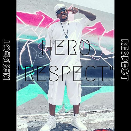 Respect by Hero