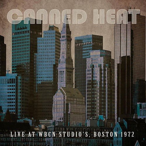 Live at WBCN Studio's, Boston, 1972 de Canned Heat