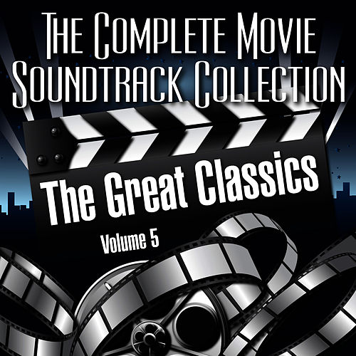 Vol. 5 : The Great Classics de The Complete Movie Soundtrack Collection