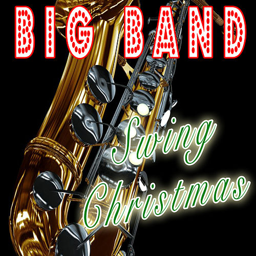 The Big Band Swing Christmas by Various Artists
