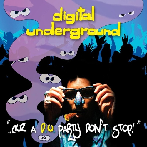 '..Cuz A d.u. Party Don't Stop!' von Digital Underground