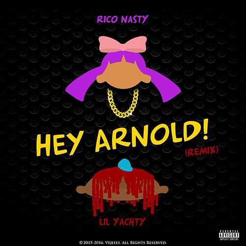 Hey Arnold (Remix) [feat. Lil Yachty] by Rico Nasty
