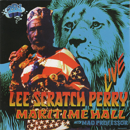 Maritime Hall with Mad Professor Live by Lee 'Scratch' Perry