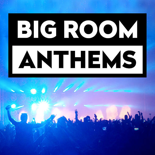 Big Room Anthems de Various Artists