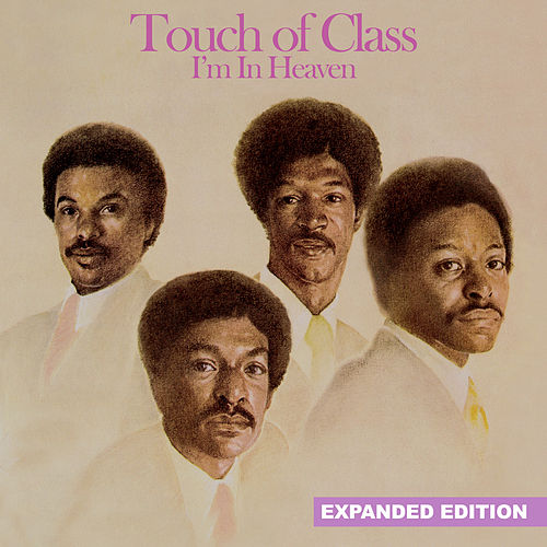 I'm in Heaven (Expanded Edition) [Digitally Remastered] by Touch of Class