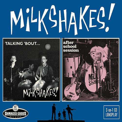 Talking 'bout / After School Session de The Milkshakes