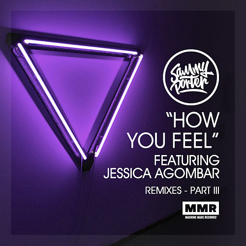 How You Feel (Remixes III) van Sammy Porter