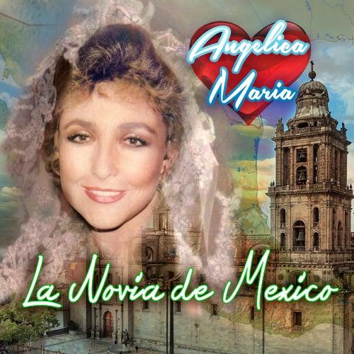 La Novia de Mexico de Angelica Maria
