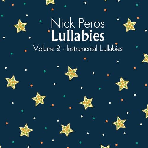 Lullabies, Vol. 2 (Instrumentals) by Nick Peros