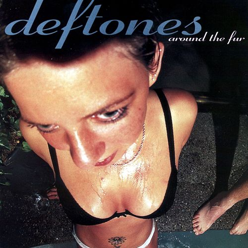 Around The Fur de Deftones