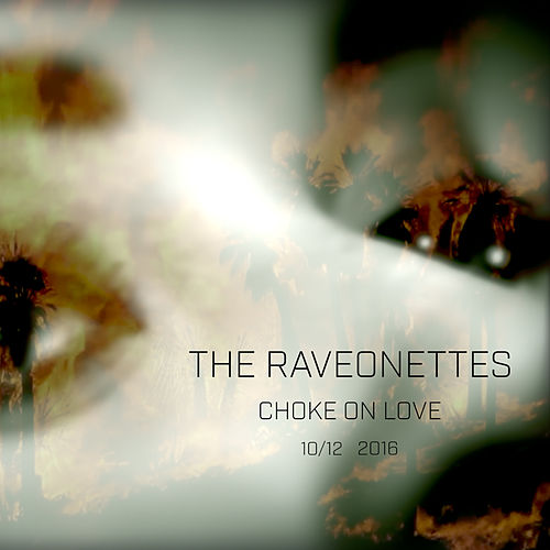 Choke on Love by The Raveonettes