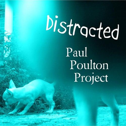 Distracted de Paul Poulton Project