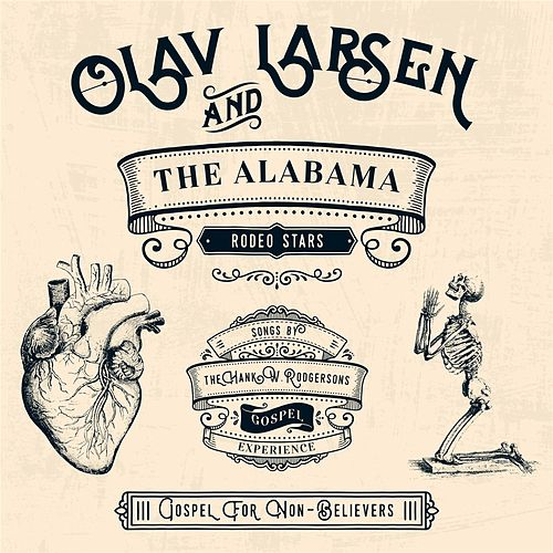 Gospel for Non-Believers by Olav Larsen & The Alabama Rodeo Stars