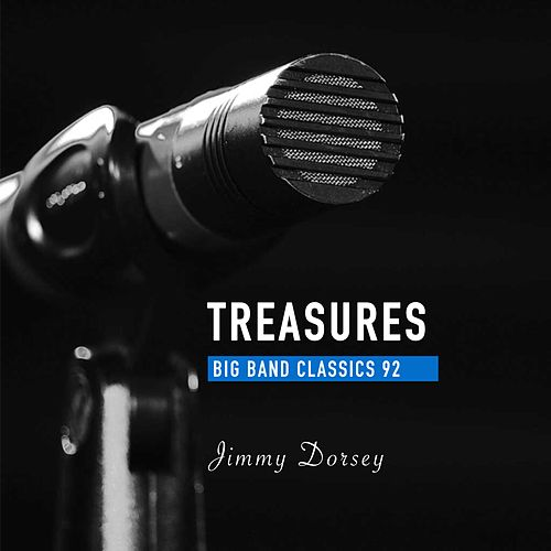 Treasures Big Band Classics, Vol. 92: Jimmy Dorsey de Jimmy Dorsey