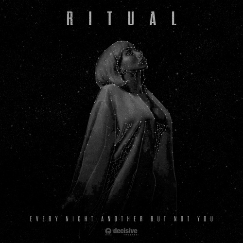 Every Night Another But Not You by Ritual