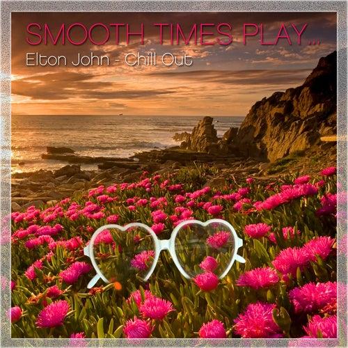 Elton John Chill Out de Smooth Times