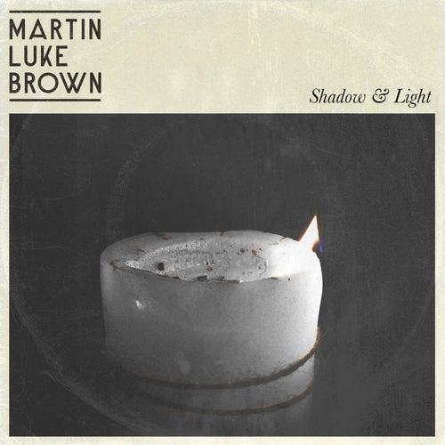 Shadow & Light von Martin Luke Brown