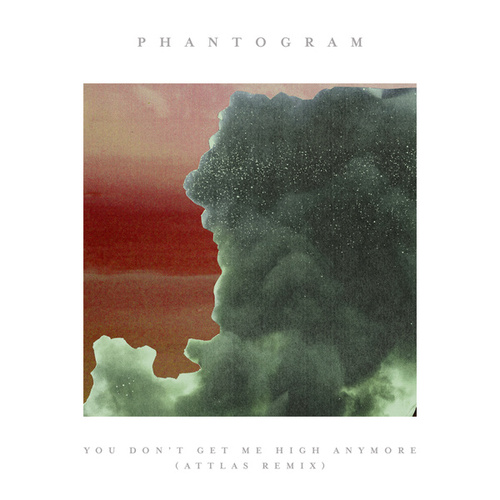 You Don't Get Me High Anymore (ATTLAS Remix) de Phantogram