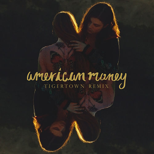 American Money (Tigertown Remix) by Børns