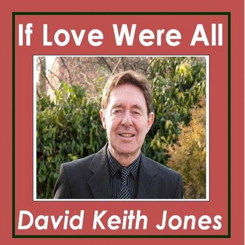 If Love Were All de David Keith Jones