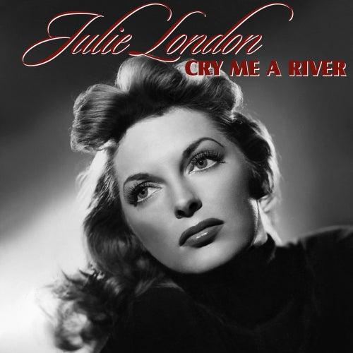 Cry Me A River von Julie London