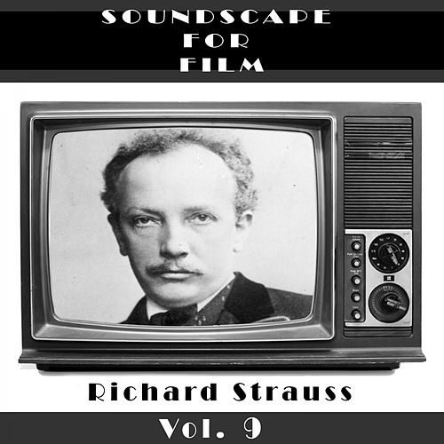 Classical SoundScapes For Film, Vol. 9 de Richard Strauss