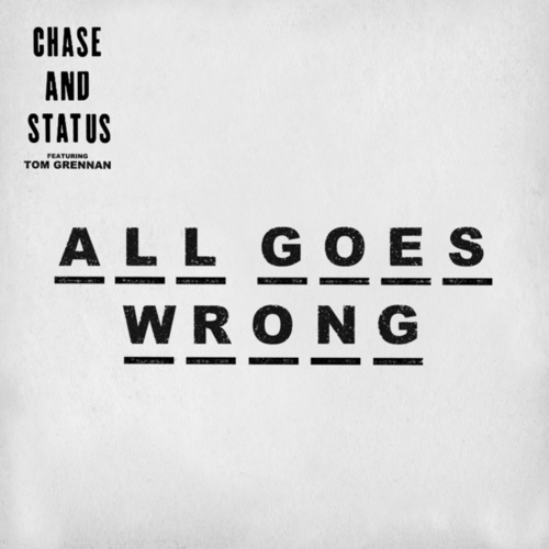 All Goes Wrong von Chase & Status